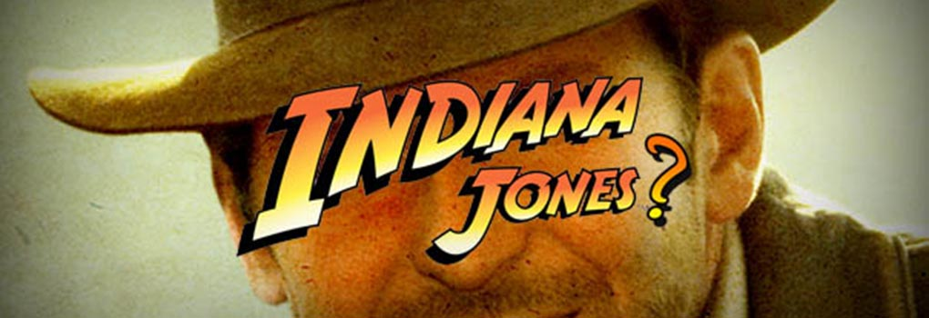 INDIANA JONES REBOOT?